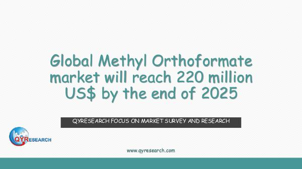 Global Methyl Orthoformate market research
