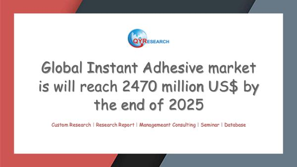 QYR Market Research Global Instant Adhesive market research