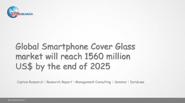 Global Smartphone Cover Glass market research