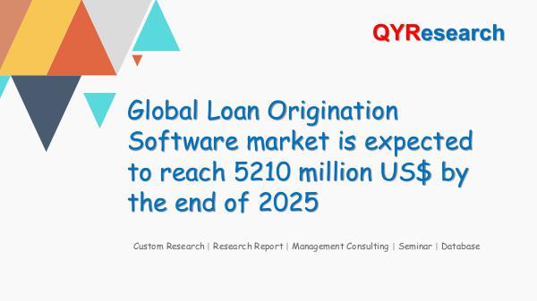 Global Loan Origination Software market research
