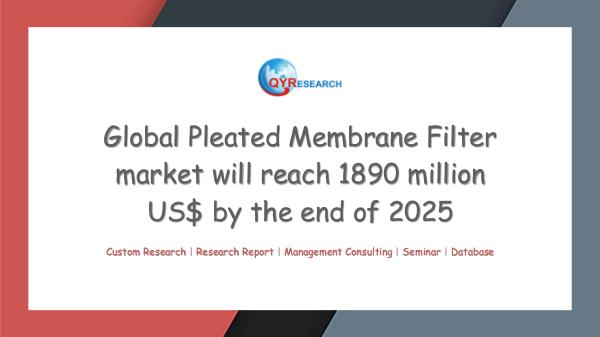 QYR Market Research Global Pleated Membrane Filter market research