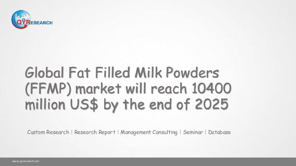 QYR Market Research Global Fat Filled Milk Powders (FFMP) market