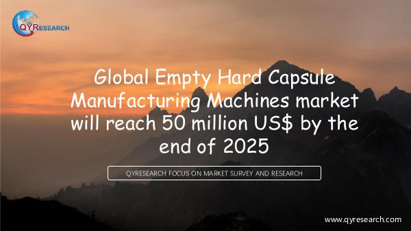 QYR Market Research Empty Hard Capsule Manufacturing Machines market