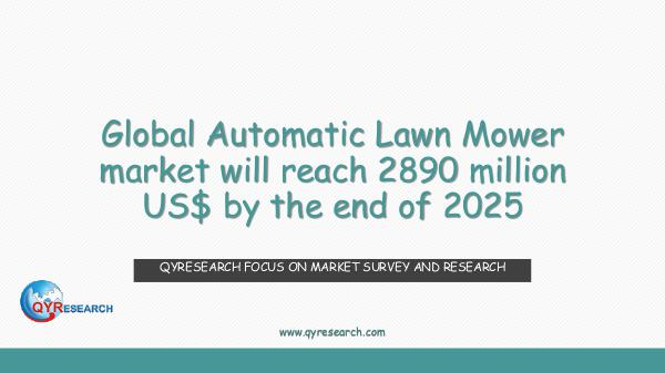 QYR Market Research Global Automatic Lawn Mower market research