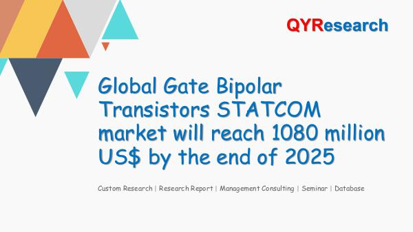 QYR Market Research Global Gate Bipolar Transistors STATCOM market