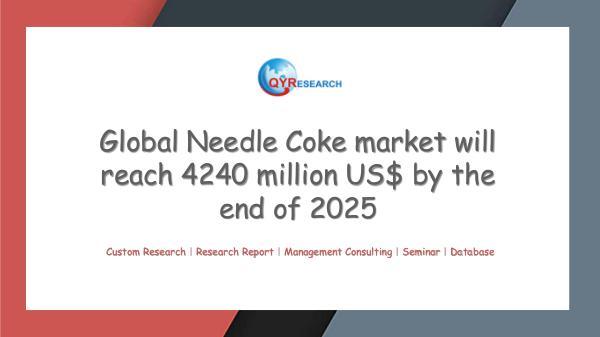QYR Market Research Global Needle Coke market research