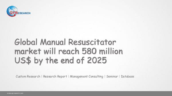 Global Manual Resuscitator market research