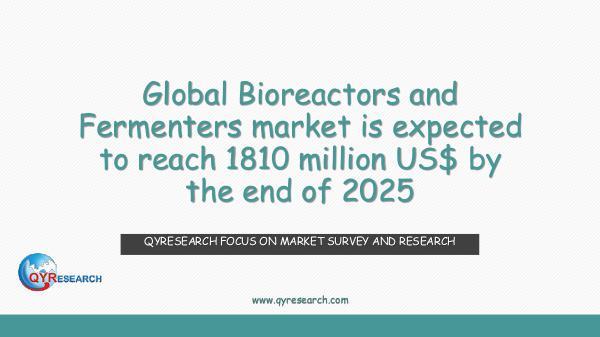 Global Bioreactors and Fermenters market research