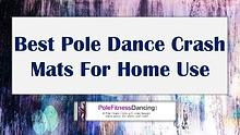 Best Pole Dance Crash Mats For Home Use
