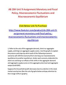 AB 204 Unit 9 Assignment Monetary and Fiscal Policy, Macroeconomic Fl