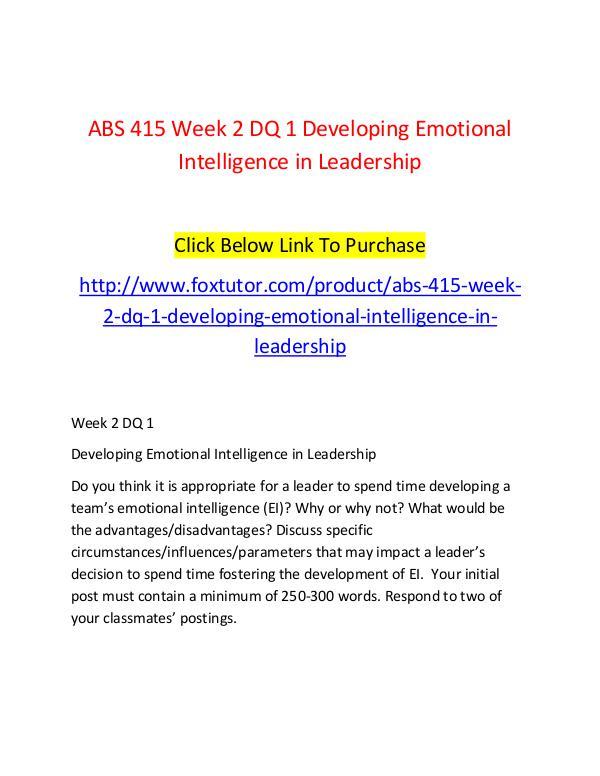 ABS 415 Week 2 DQ 1 Developing Emotional Intelligence in Leadership ABS 415 Week 2 DQ 1 Developing Emotional Intellige