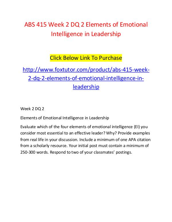 ABS 415 Week 2 DQ 2 Elements of Emotional Intelligence in Leadership ABS 415 Week 2 DQ 2 Elements of Emotional Intellig