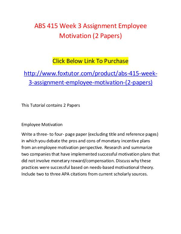 ABS 415 Week 3 Assignment Employee Motivation (2 Papers) ABS 415 Week 3 Assignment Employee Motivation (2 P