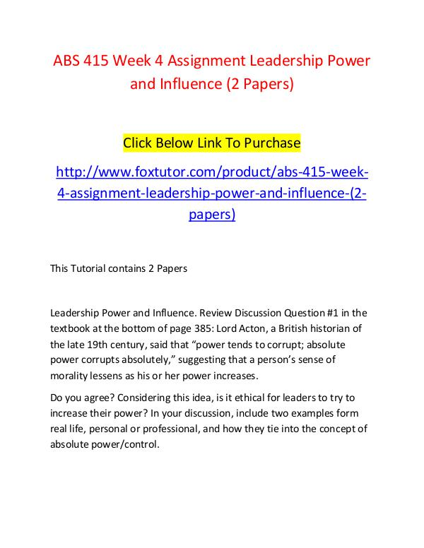 ABS 415 Week 4 Assignment Leadership Power and Influence (2 Papers) ABS 415 Week 4 Assignment Leadership Power and Inf