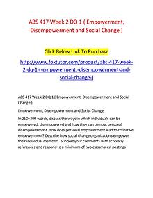 ABS 417 Week 2 DQ 1 ( Empowerment, Disempowerment and Social Change )