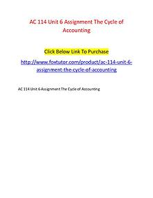 AC 114 Unit 6 Assignment The Cycle of Accounting