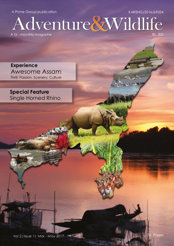 Adventure & Wildlife Magazine - Vol 1 Issue 5-6  Nov 16 - Jan 17 Vol 2   Issue 1   Mar - May 2017