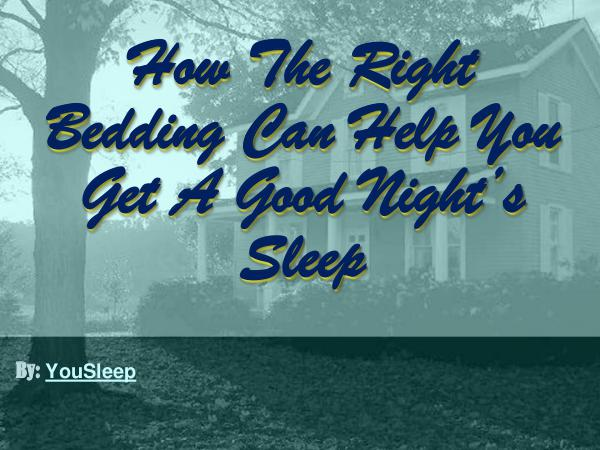 How The Right Bedding Can Help You Get A Good Night's Sleep Bedding Companies Online