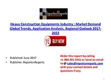 Heavy Construction Equipments Industry Global Market Trends, Share, S