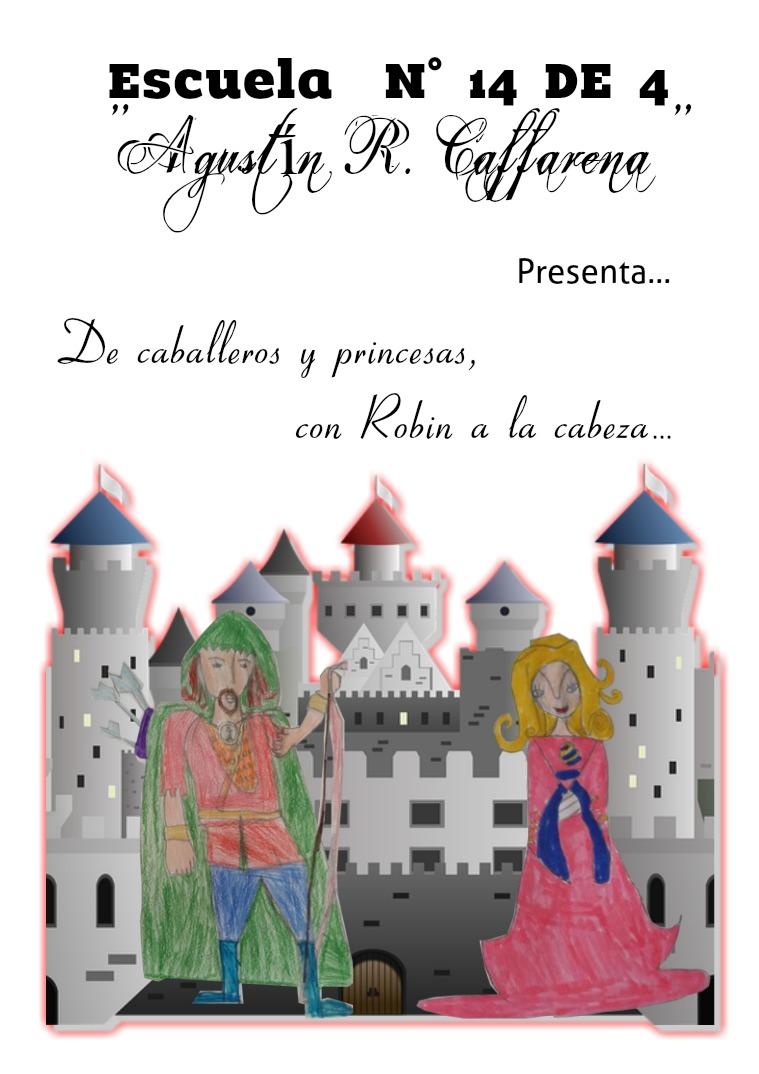 4º: De caballeros y princesas con Robin a la cabeza. De caballeros y princesas...con Robin a la cabeza.