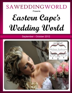 SA Wedding World_Sept_Oct_2012 Eastern Cape\'s Wedding World - Sept/Oct 2012
