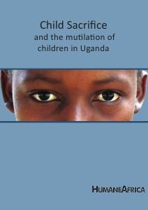 Child sacrifice and the mutilation of children in Uganda - HumaneAfrica