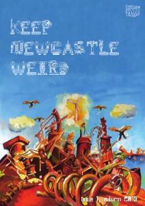 Keep Newcastle Weird Issue 1 Autumn 2013