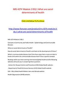 NRS 427V Module 2 DQ 1 What are social determinants of health