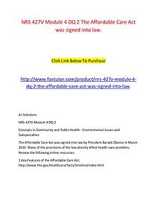 NRS 427V Module 4 DQ 2 The Affordable Care Act was signed into law.