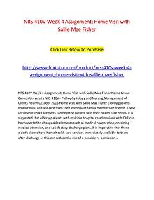 NRS 410V Week 4 Assignment; Home Visit with Sallie Mae Fisher