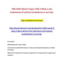 NRS 429V Week 3 Topic 3 DQ 1 What is the importance of cultural compe
