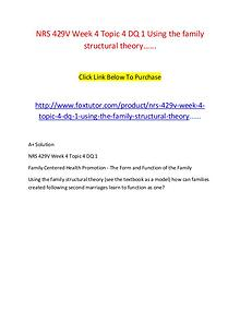 NRS 429V Week 4 Topic 4 DQ 1 Using the family structural theory......