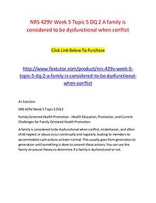 NRS 429V Week 5 Topic 5 DQ 2 A family is considered to be dysfunction