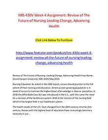 NRS 430V Week 4 Assignment Review of The Future of Nursing Leading Ch