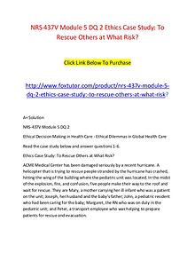 NRS 437V Module 5 DQ 2 Ethics Case Study To Rescue Others at What Ris