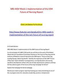 NRS 440V Week 1 Implementation of the IOM Future of Nursing Report