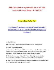 NRS 440V Week 1 Implementation of the IOM Future of Nursing Report [U