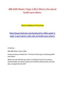 NRS 440V Week 1 Topic 1 DQ 2 What is the role of health care reform.