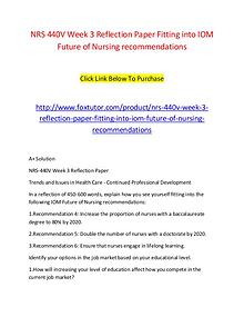 NRS 440V Week 3 Reflection Paper Fitting into IOM Future of Nursing r