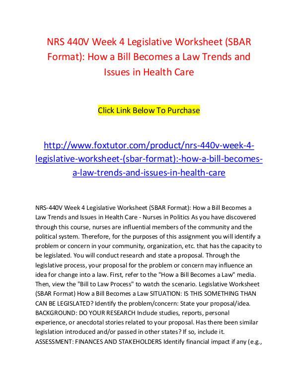 NRS 440V Week 4 Legislative Worksheet (SBAR Format) How a Bill Become NRS 440V Week 4 Legislative Worksheet (SBAR Format