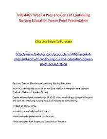 NRS 440V Week 4 Pros and Cons of Continuing Nursing Education Power P