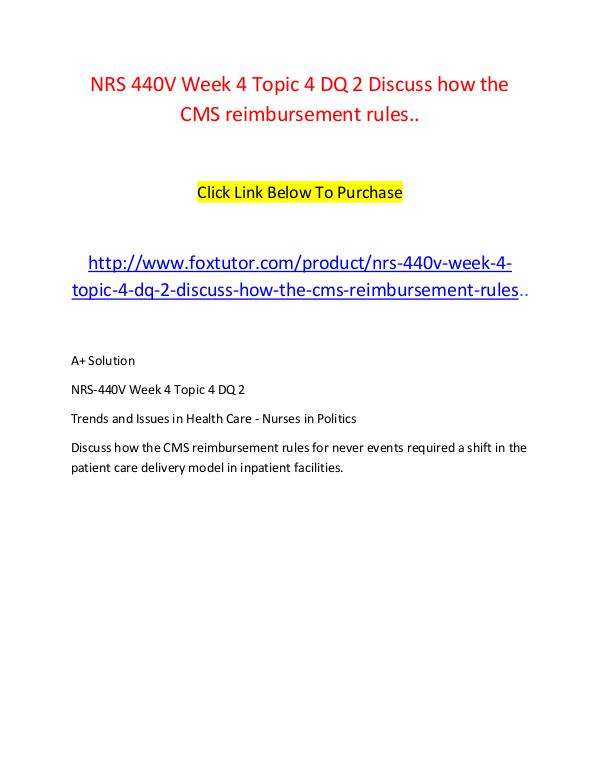 NRS 440V Week 4 Topic 4 DQ 2 Discuss how the CMS reimbursement rules. NRS 440V Week 4 Topic 4 DQ 2 Discuss how the CMS r