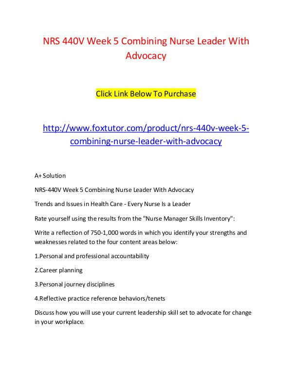 NRS 440V Week 5 Combining Nurse Leader With Advocacy NRS 440V Week 5 Combining Nurse Leader With Advoca