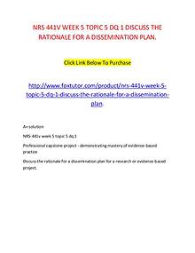 NRS 441V WEEK 5 TOPIC 5 DQ 1 DISCUSS THE RATIONALE FOR A DISSEMINATIO