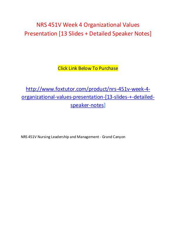 NRS 451V Week 4 Organizational Values Presentation [13 Slides + Detai NRS 451V Week 4 Organizational Values Presentation