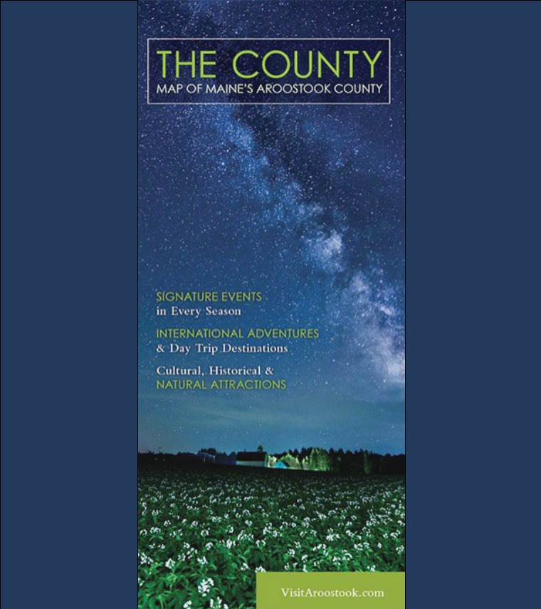 The County: Map to Aroostook County 2017/2018
