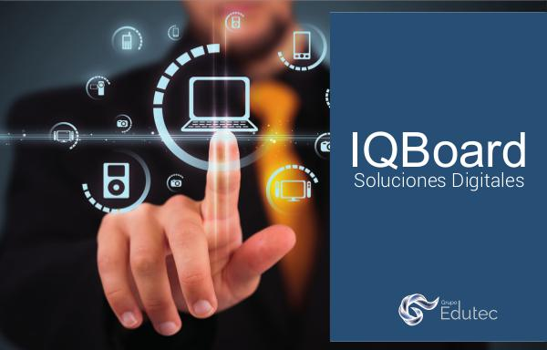 Brochure Soluciones Digitales IQ Brochure Soluciones Digitales IQ Board