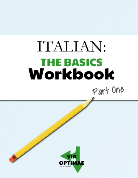 Preview of digital workbook: ITALIAN: THE BASICS Workbook, available exclusively to subscribers of viaoptimae.com Subscribe now: https://eepurl.com/MMic9