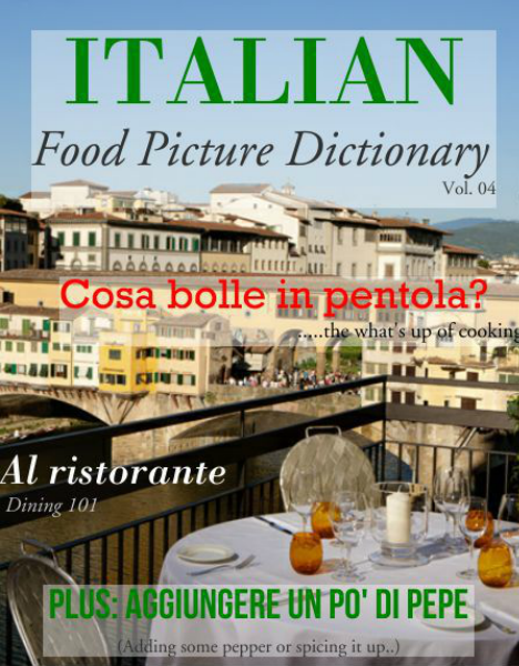 ITALIAN: Food Picture Dictionaries Vol. 04, Che cosa bolle in pentola