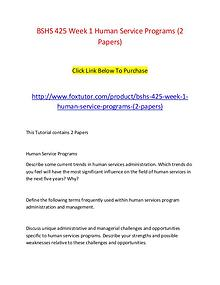 BSHS 425 Week 1 Human Service Programs (2 Papers)